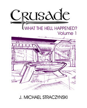 Babylon 5 Crusade Scripts What the Hell Happened? Volume 1