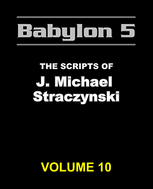 Babylon 5 The Scripts of J. Michael Straczynski Volume 10