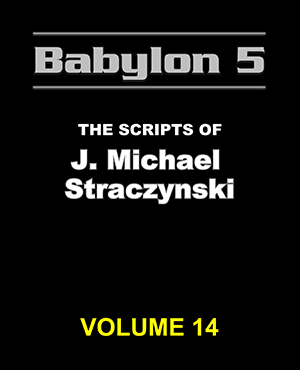 Babylon 5 The Scripts of J. Michael Straczynski Volume 14