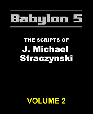 Babylon 5 The Scripts of J. Michael Straczynski Volume 2
