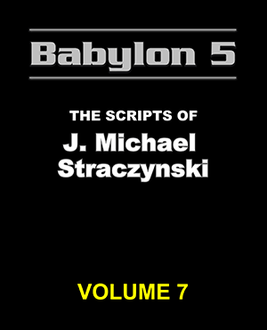 Babylon 5 The Scripts of J. Michael Straczynski Volume 7