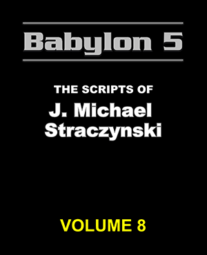 Babylon 5 The Scripts of J. Michael Straczynski Volume 8