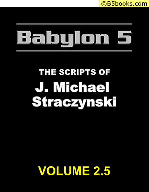 Front Cover of Babylon 5: The Scripts of J. Michael Straczynski, Volume 2.5