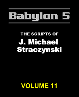 Babylon 5 The Scripts of J. Michael Straczynski Volume 11