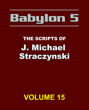 Babylon 5 The Scripts of J. Michael Straczynski Volume 15