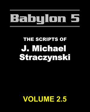 Babylon 5 The Scripts of J. Michael Straczynski Volume 2.5