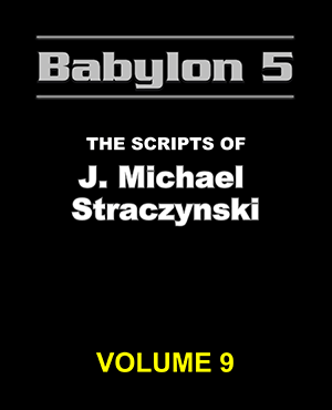 Babylon 5 The Scripts of J. Michael Straczynski Volume 9