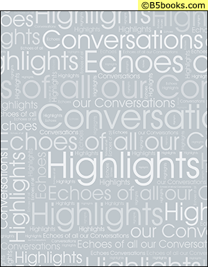 Back Cover of Highlights from the Series Echoes of All Our Conversations